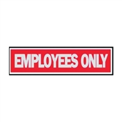 SIGN EMPLOYEES ONLY2X8IN PRNCS